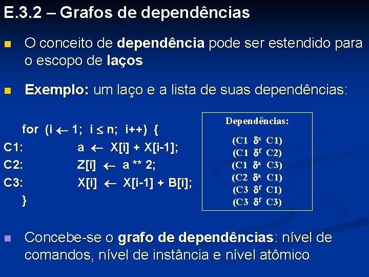 E. 3. 2 – Grafos de dependências n O conceito de dependência pode ser