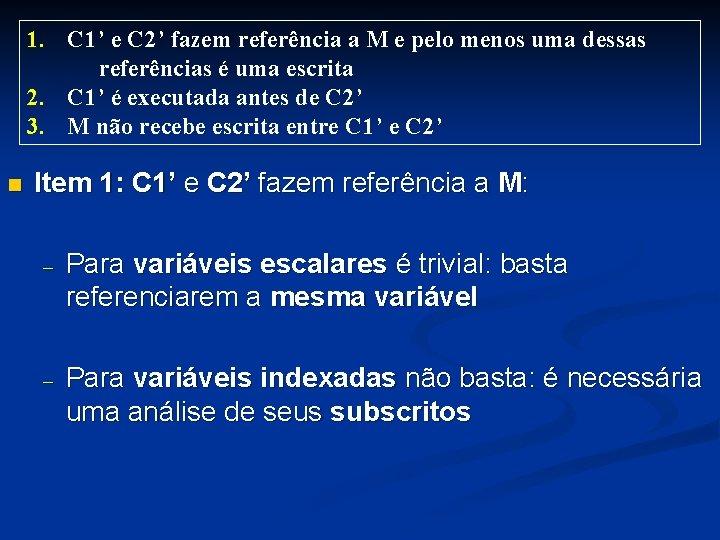 1. C 1' e C 2' fazem referência a M e pelo menos uma