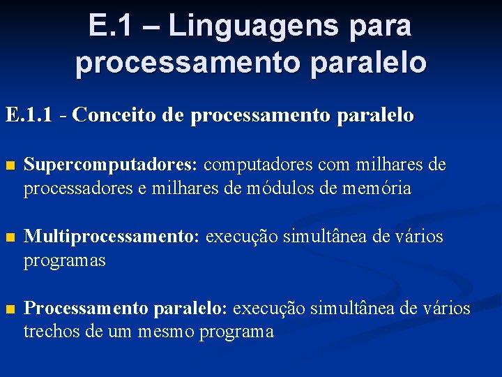 E. 1 – Linguagens para processamento paralelo E. 1. 1 - Conceito de processamento