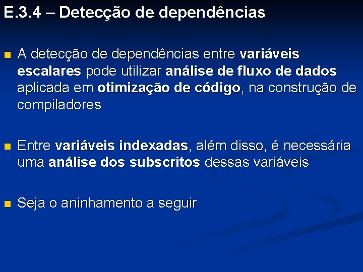 E. 3. 4 – Detecção de dependências n A detecção de dependências entre variáveis