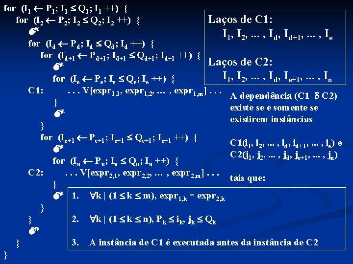 for (I 1 P 1; I 1 Q 1; I 1 ++) { for