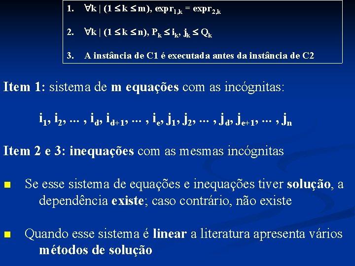 1. k | (1 k m), expr 1, k = expr 2, k 2.