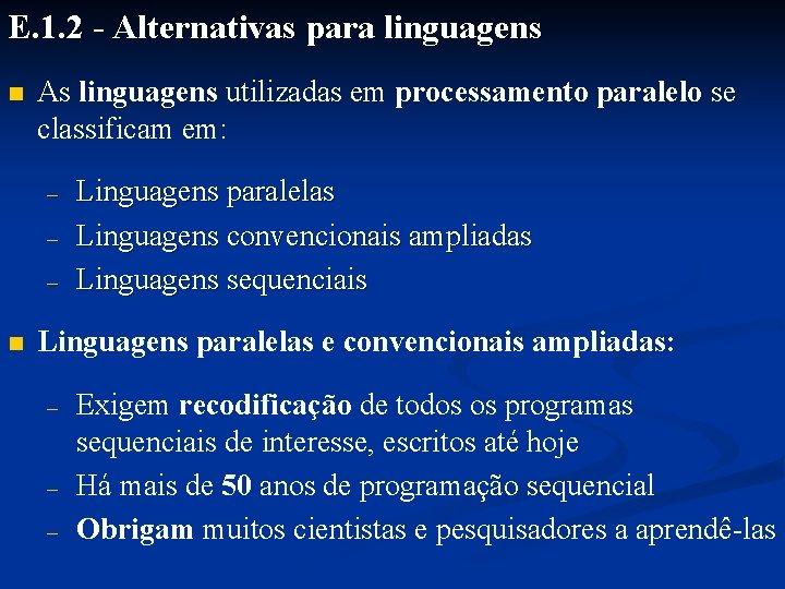 E. 1. 2 - Alternativas para linguagens n As linguagens utilizadas em processamento paralelo