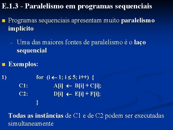E. 1. 3 - Paralelismo em programas sequenciais E. 1. 3 - n Programas
