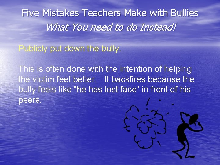 Five Mistakes Teachers Make with Bullies What You need to do Instead! Publicly put