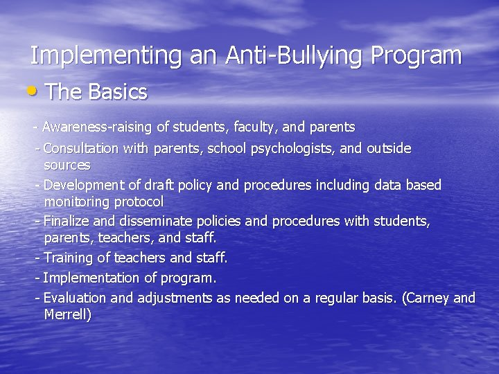 Implementing an Anti-Bullying Program • The Basics - Awareness-raising of students, faculty, and parents