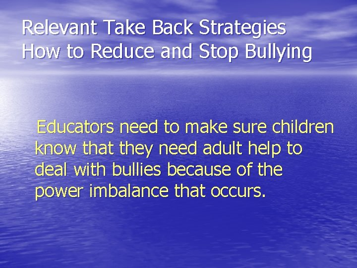 Relevant Take Back Strategies How to Reduce and Stop Bullying Educators need to make