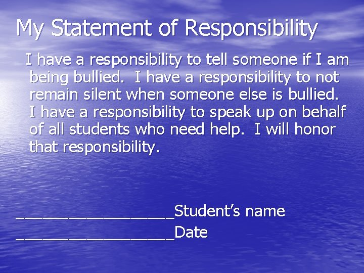My Statement of Responsibility I have a responsibility to tell someone if I am
