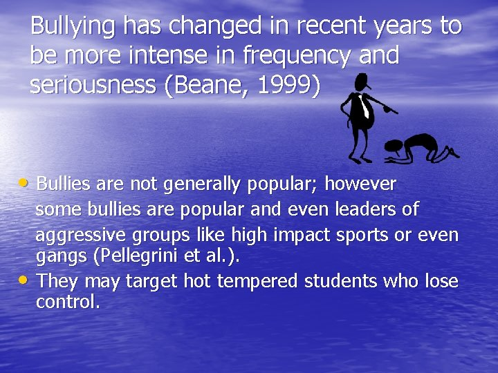 Bullying has changed in recent years to be more intense in frequency and seriousness