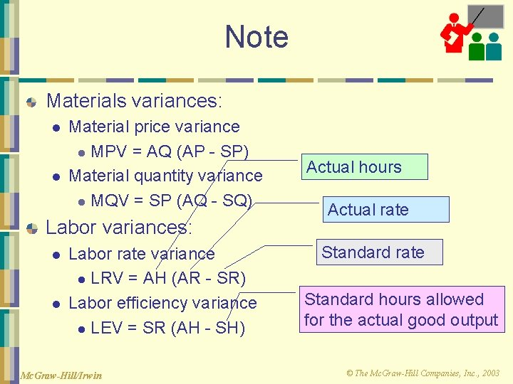 Note Materials variances: l l Material price variance l MPV = AQ (AP -