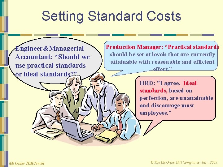"""Setting Standard Costs Engineer&Managerial Accountant: """"Should we use practical standards or ideal standards? """""""