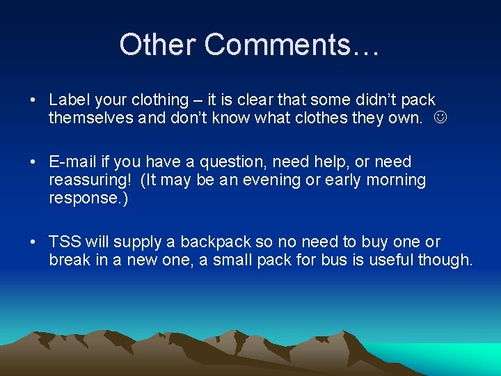 Other Comments… • Label your clothing – it is clear that some didn't pack