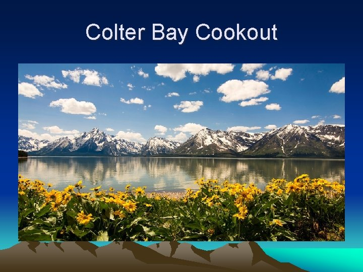 Colter Bay Cookout