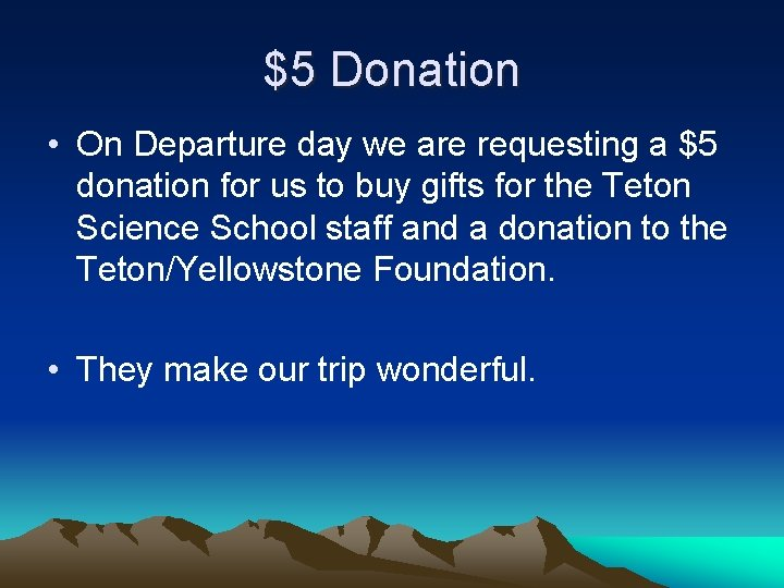 $5 Donation • On Departure day we are requesting a $5 donation for us