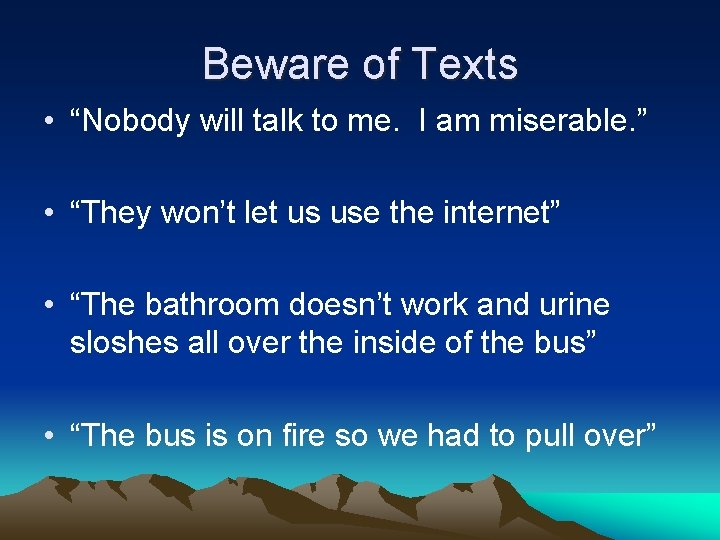 """Beware of Texts • """"Nobody will talk to me. I am miserable. """" •"""