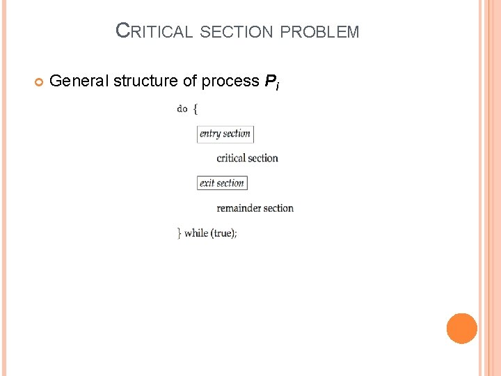 CRITICAL SECTION PROBLEM General structure of process Pi
