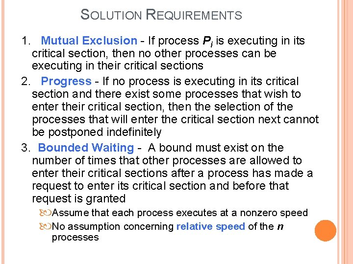 SOLUTION REQUIREMENTS 1. Mutual Exclusion - If process Pi is executing in its critical