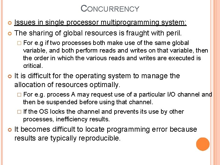 CONCURRENCY Issues in single processor multiprogramming system: The sharing of global resources is fraught