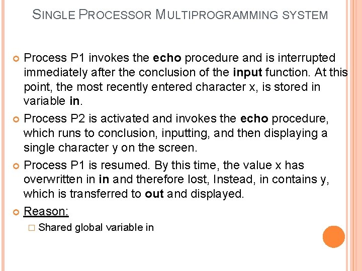 SINGLE PROCESSOR MULTIPROGRAMMING SYSTEM Process P 1 invokes the echo procedure and is interrupted
