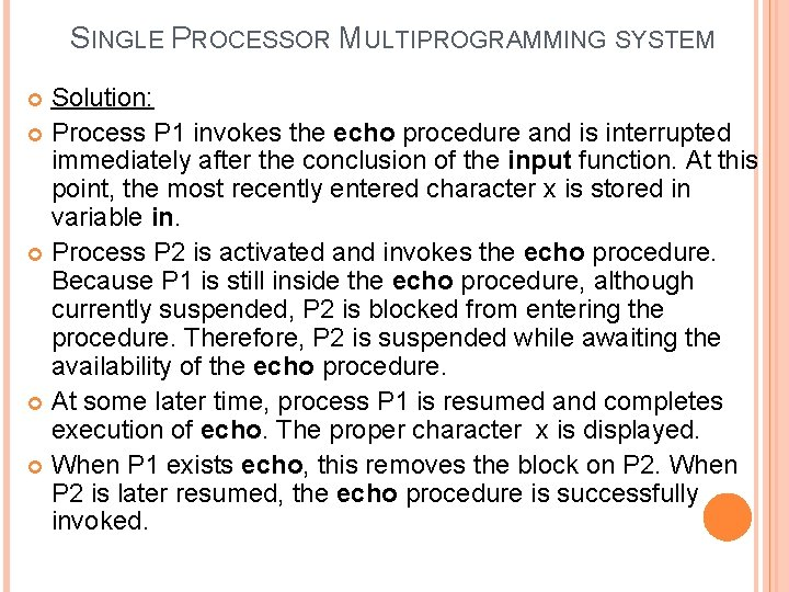 SINGLE PROCESSOR MULTIPROGRAMMING SYSTEM Solution: Process P 1 invokes the echo procedure and is