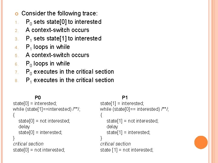 1. 2. 3. 4. 5. 6. 7. 8. Consider the following trace: P
