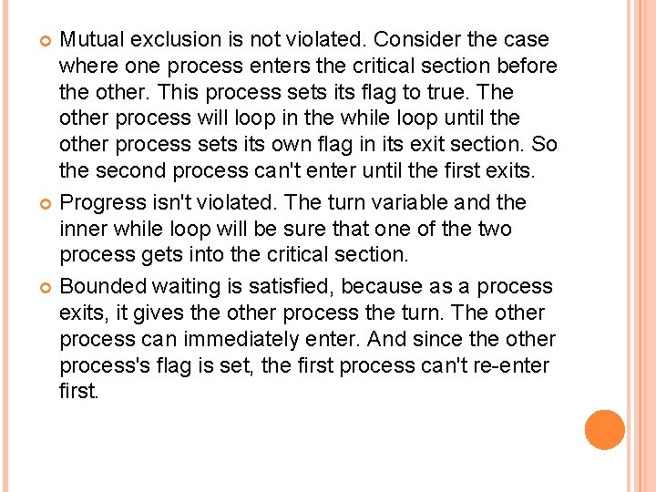 Mutual exclusion is not violated. Consider the case where one process enters the critical