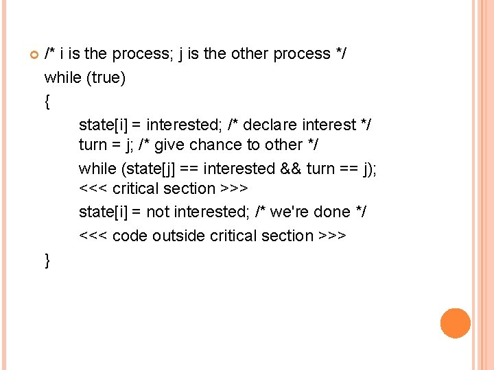 /* i is the process; j is the other process */ while (true)