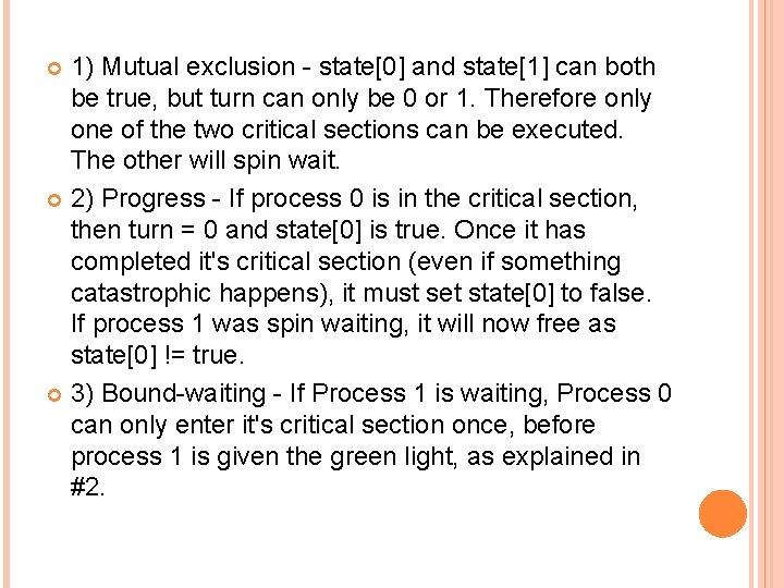 1) Mutual exclusion - state[0] and state[1] can both be true, but turn can