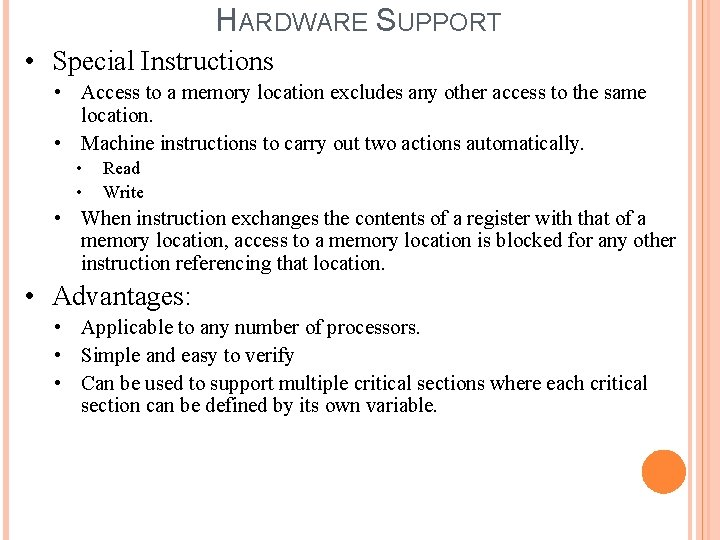 HARDWARE SUPPORT • Special Instructions • Access to a memory location excludes any other