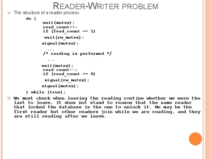 READER-WRITER PROBLEM The structure of a reader process do { wait(mutex); read_count++; if (read_count