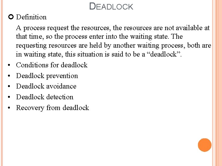 DEADLOCK Definition A process request the resources, the resources are not available at that