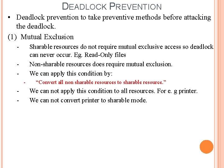 DEADLOCK PREVENTION • Deadlock prevention to take preventive methods before attacking the deadlock. (1)