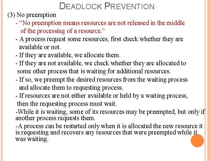 """DEADLOCK PREVENTION (3) No preemption - """"No preemption means resources are not released in"""