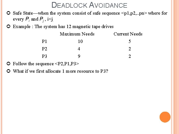 DEADLOCK AVOIDANCE Safe State—when the system consist of safe sequence <p 1, p 2,
