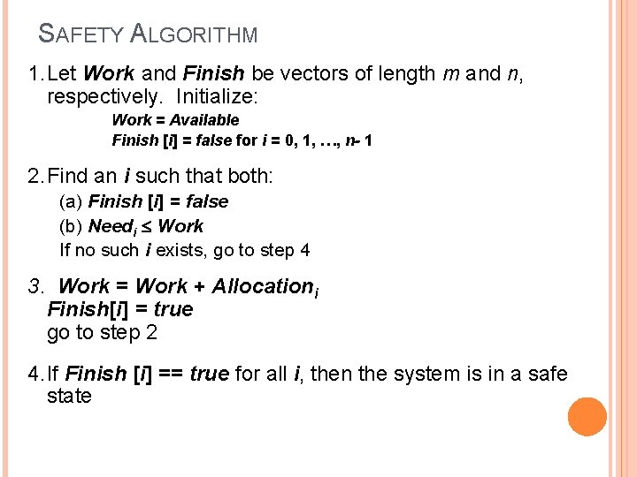 SAFETY ALGORITHM 1. Let Work and Finish be vectors of length m and n,