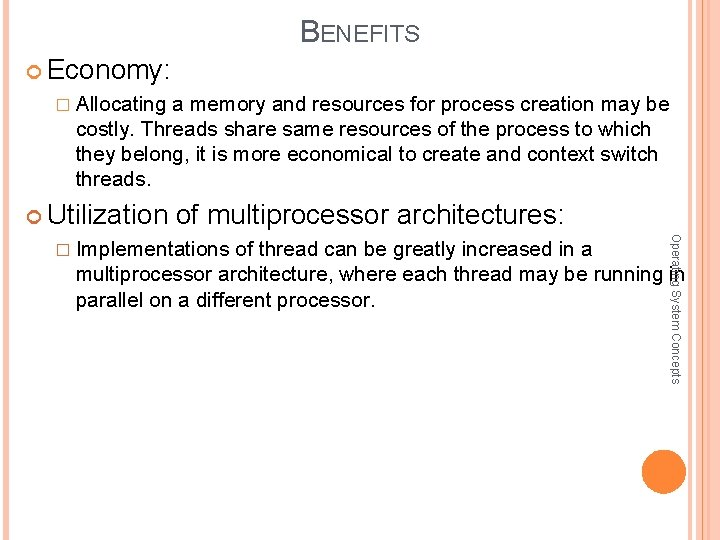 BENEFITS Economy: � Allocating a memory and resources for process creation may be costly.