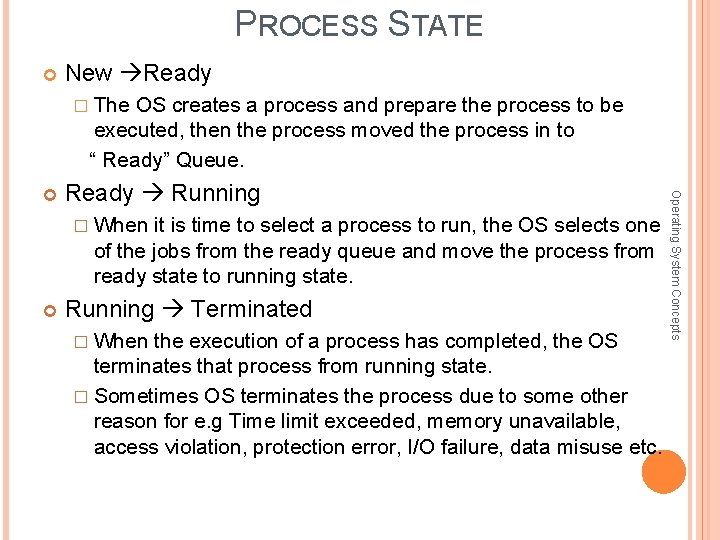PROCESS STATE New Ready � The OS creates a process and prepare the process