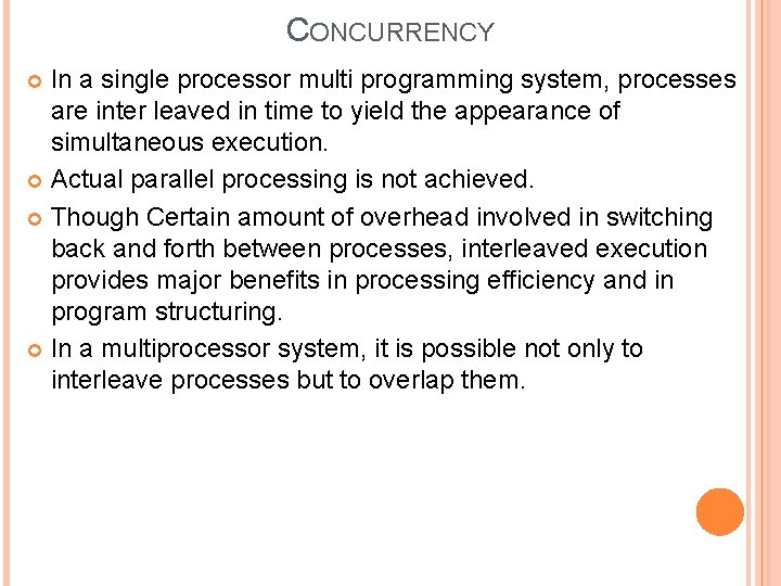 CONCURRENCY In a single processor multi programming system, processes are inter leaved in time