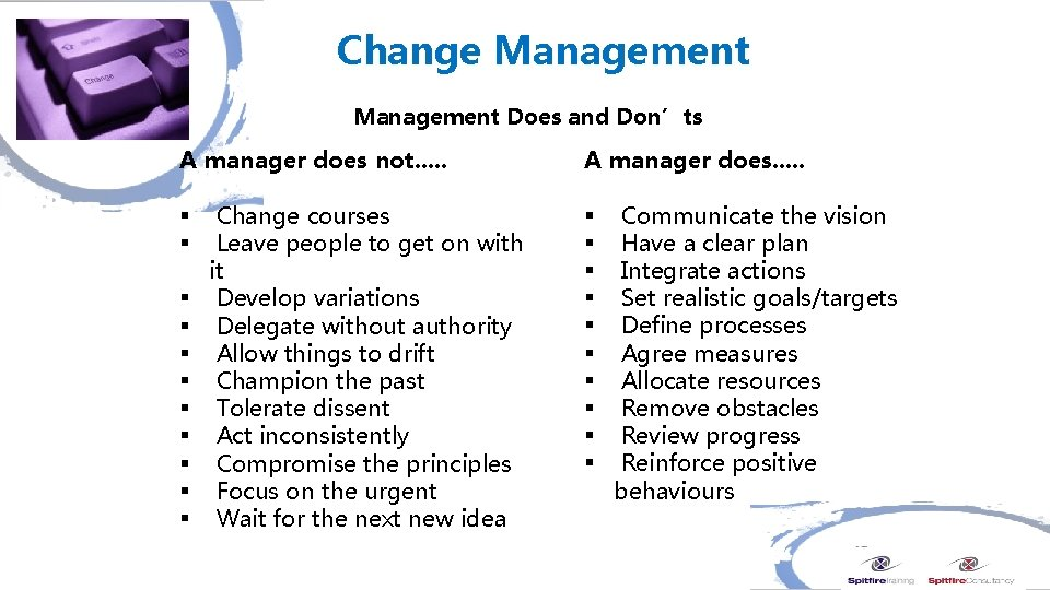 Change Management Does and Don'ts A manager does not. . . § § §
