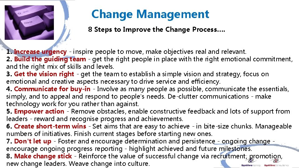 Change Management 8 Steps to Improve the Change Process…. 1. Increase urgency - inspire