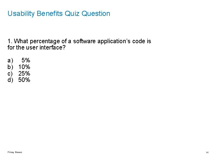 Usability Benefits Quiz Question 1. What percentage of a software application's code is for