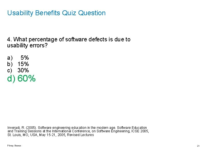 Usability Benefits Quiz Question 4. What percentage of software defects is due to usability
