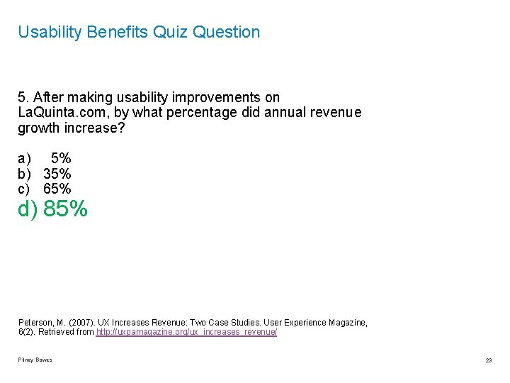 Usability Benefits Quiz Question 5. After making usability improvements on La. Quinta. com, by