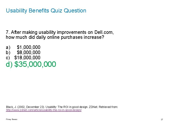 Usability Benefits Quiz Question 7. After making usability improvements on Dell. com, how much
