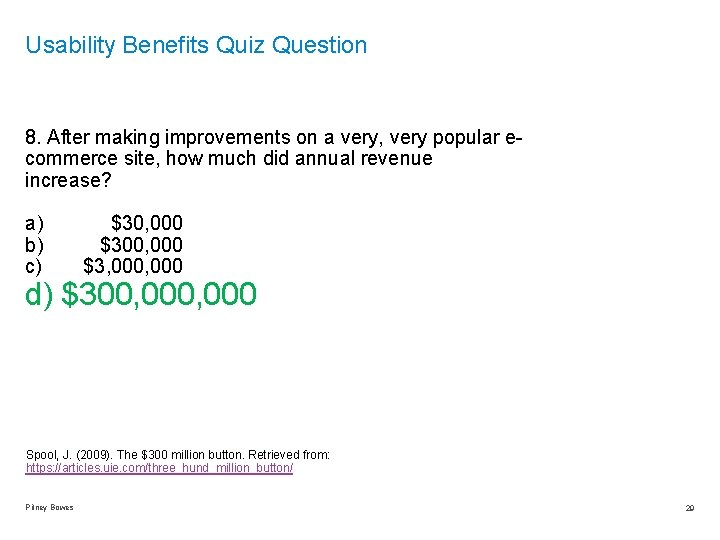 Usability Benefits Quiz Question 8. After making improvements on a very, very popular ecommerce