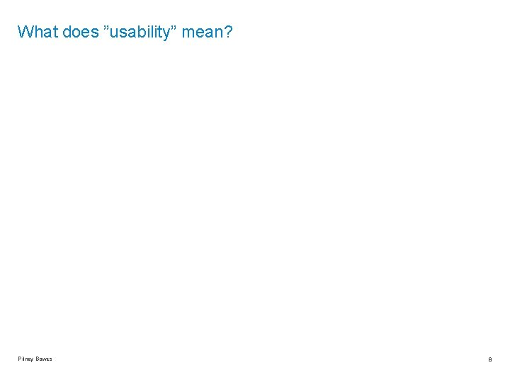 """What does """"usability"""" mean? Pitney Bowes 8"""