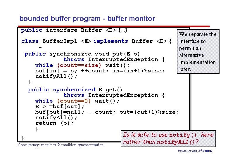 bounded buffer program - buffer monitor public interface Buffer <E> {…} class Buffer. Impl