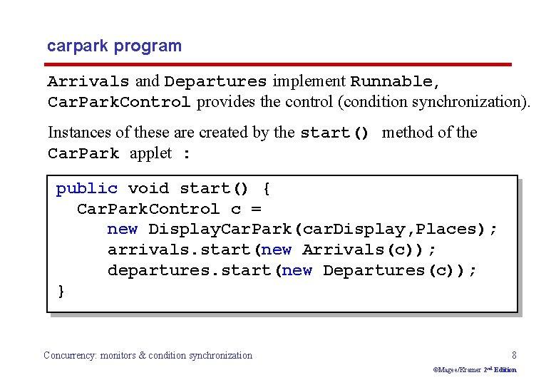 carpark program Arrivals and Departures implement Runnable, Car. Park. Control provides the control (condition