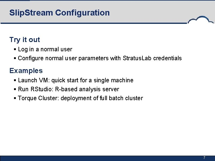 Slip. Stream Configuration Try it out § Log in a normal user § Configure