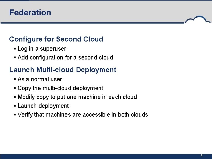 Federation Configure for Second Cloud § Log in a superuser § Add configuration for